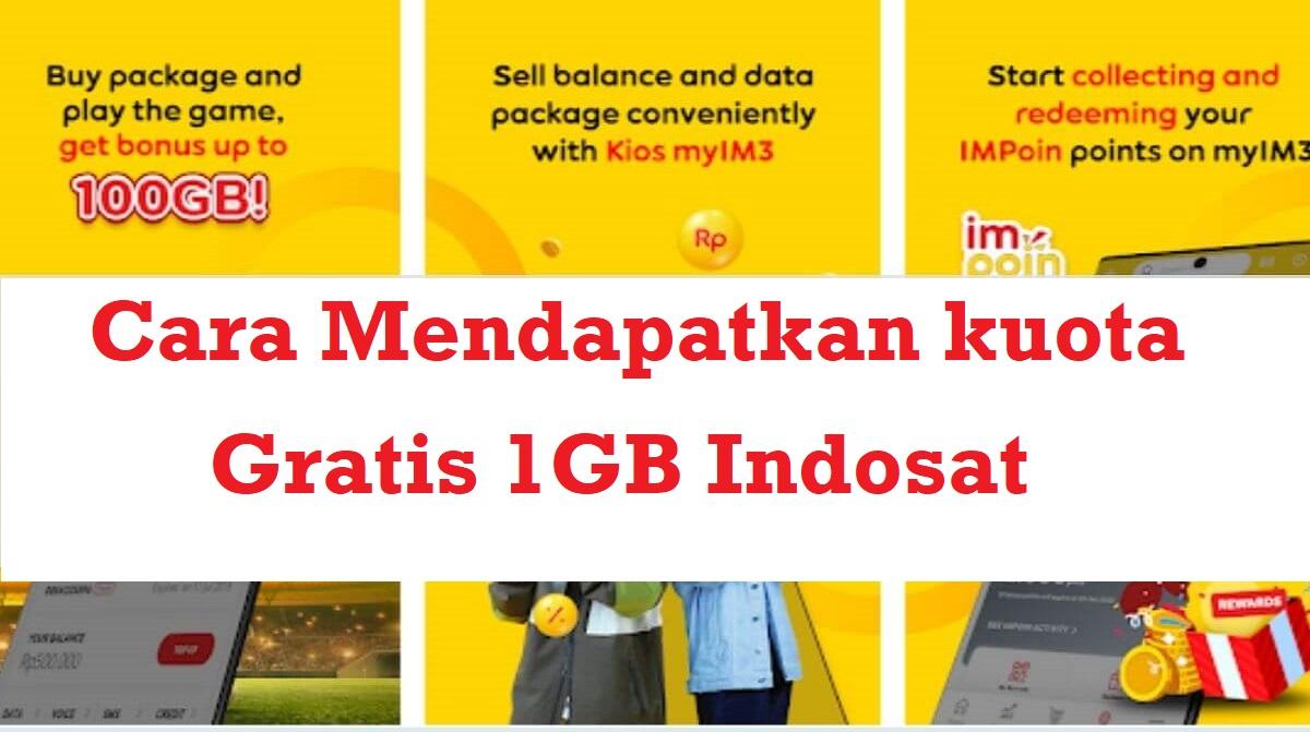 Cara Mendapatkan Kuota Gratis 1GB Indosat