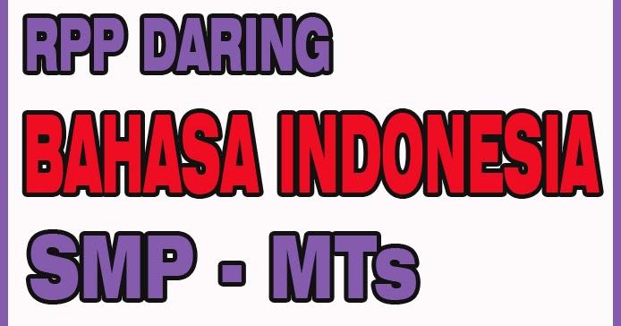 Rpp Daring Bahasa Indonesia Kelas 8 Smp Mts Tahun 2020 Artikel Pendidikan