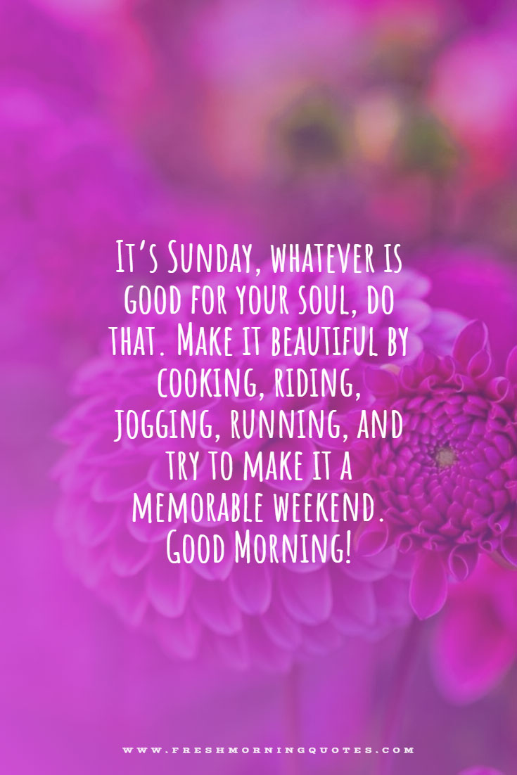 make your Sunday beautiful Happy Good Morning Sunday Messages