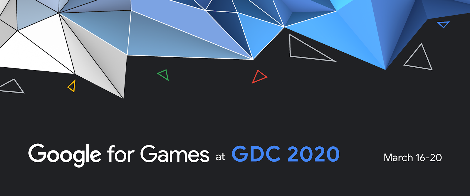 Google For Games at GDC March 16-20, 2020