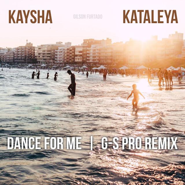 Kaysha Feat. Kataleya - Dance for Me (G-S Pro Remix) (Zouk)