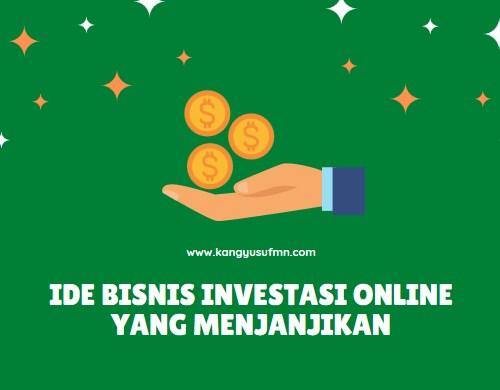 Ide Bisnis Investasi Online yang Menjanjikan