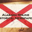 Alabama Online Historical Newspapers Page Updated and Complete!
