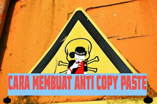 Cara memasang anti copy paste blog