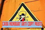 Cara Membuat Anti Copy Paste Artikel di Blog