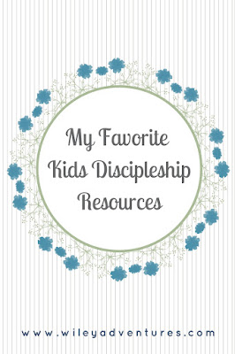 http://www.wileyadventures.com/2017/04/my-favorite-kids-discipleship-resources.html