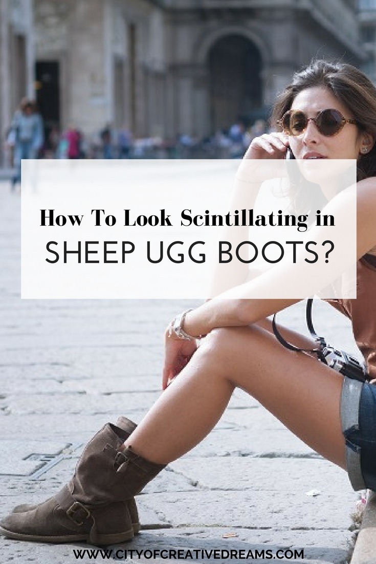 How To Look Scintillating in Sheep UGG Boots? - City of Creative Dreams