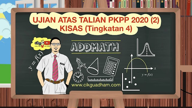 Ujian Atas Talian PKPP 2020 (Bahagian 2), Tingkatan 4, KISAS