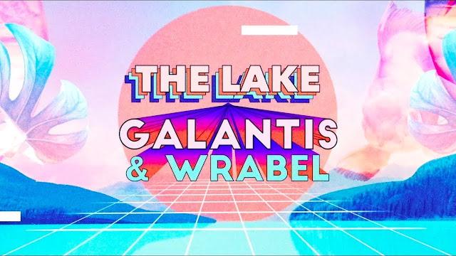 The Lake Galantis and Wrabel Lyrics