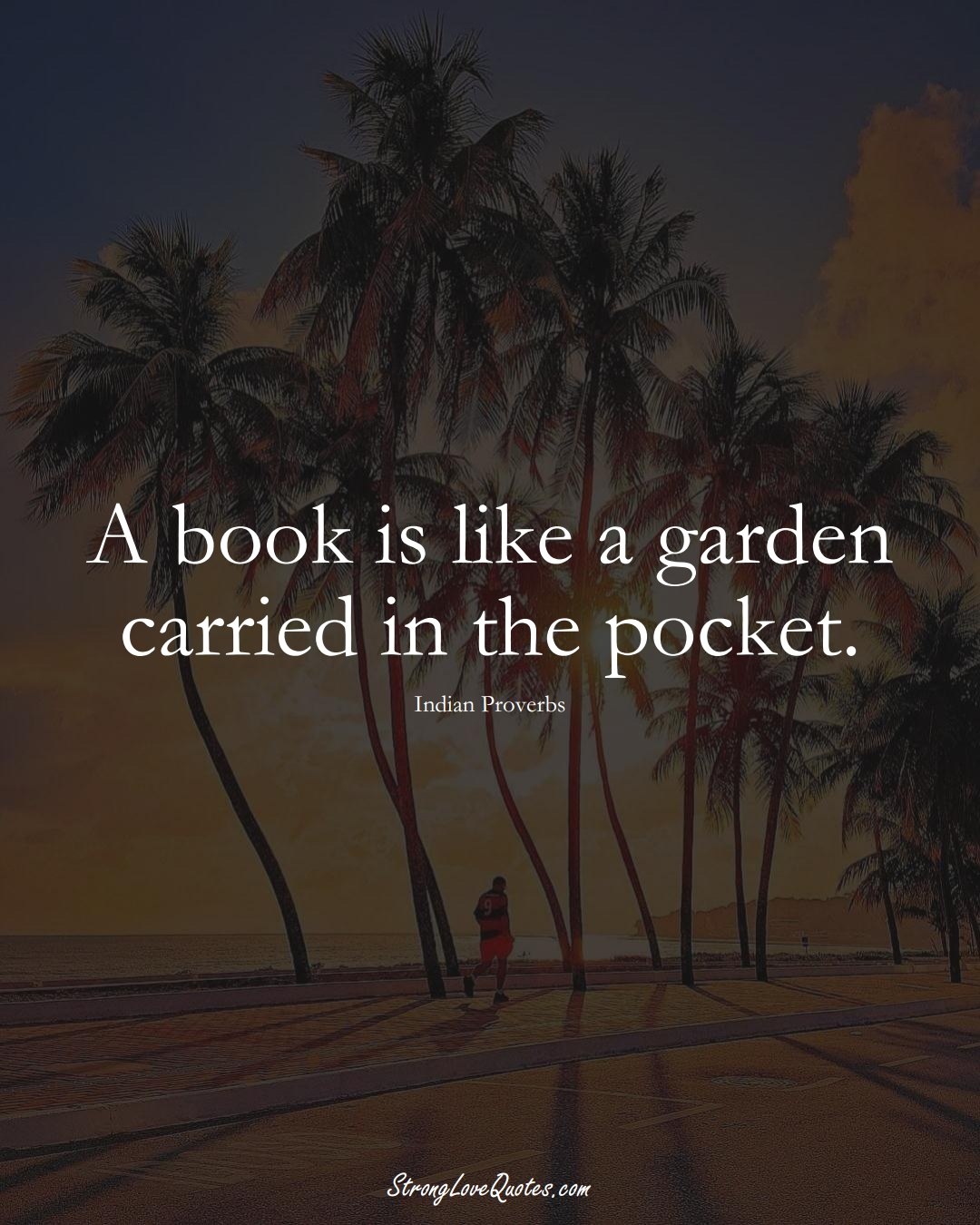 A book is like a garden carried in the pocket. (Indian Sayings);  #AsianSayings