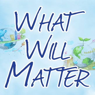 What Will Matter  - Click below
