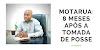 NOTICIA: Motarua - 8 meses após a tomada de posse