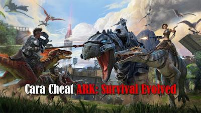 Tutorial ngecheat game ARK: Survival Evolved PC terbaru 2020