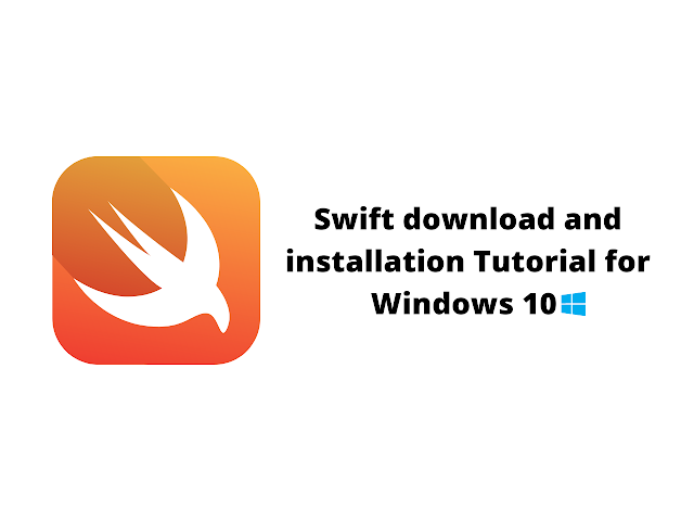 Swift download and installation Tutorial for Windows 10 (64-bit)