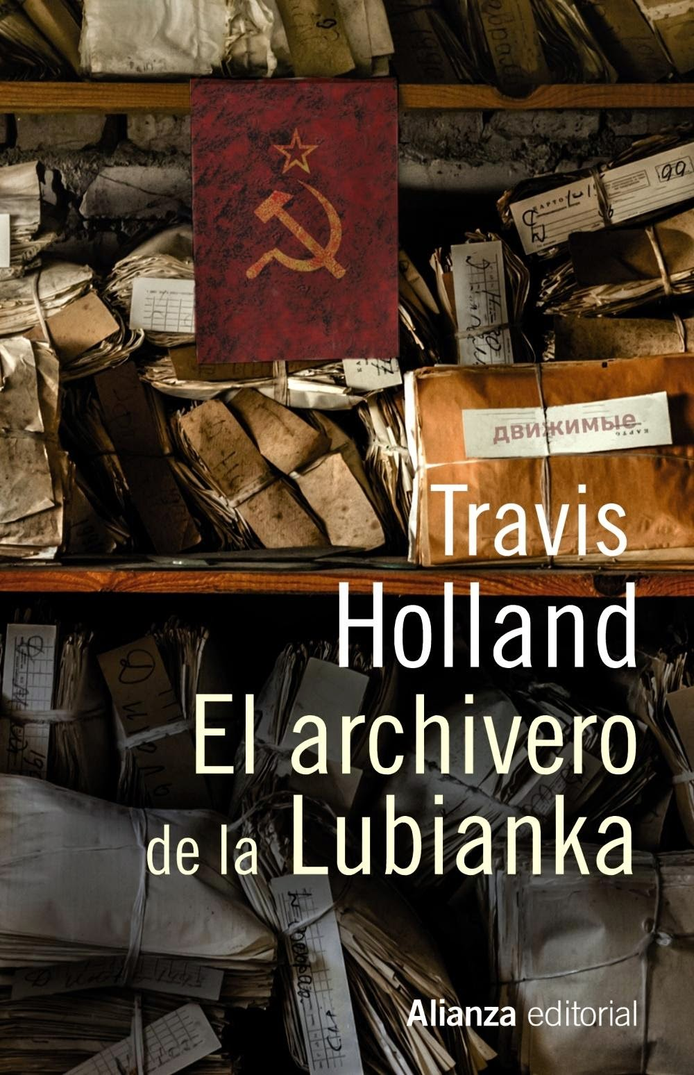 El archivero de la Lubianka - Travis Holland (2014)