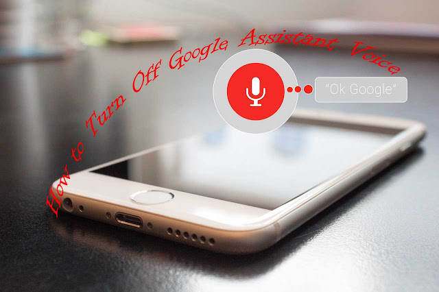 How to Turn Off Google Assistant Voice - Ok Google on Your Mobile