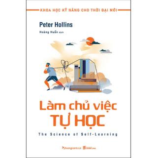 Làm Chủ Việc Tự Học (Tủ Sách Khoa Học Kỹ Năng Cho Thời Đại Mới) ebook PDF EPUB AWZ3 PRC MOBI