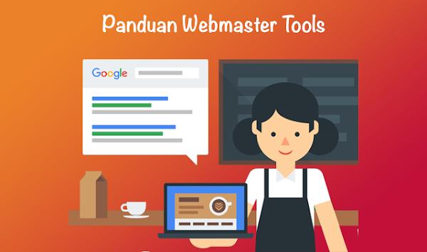 Panduan Webmaster Tools : Fungsi, Kegunaan, dan Mafaatnya Untuk Seo Blog