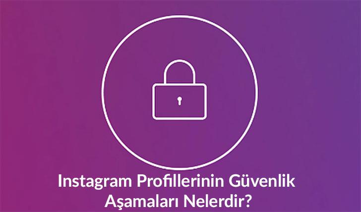 Instagram Profillerinin Güvenlik Aşamaları Nelerdir?