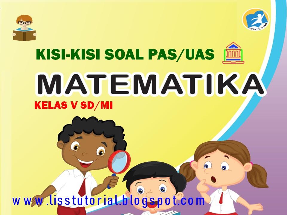Kisi-kisi Soal PAS Matematika Kelas 5 SD/MI