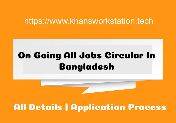 Ongoing all Government Job 2020 In Bangladesh