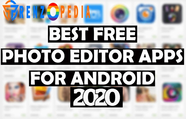Best Photo Editing Application For Android In 2020