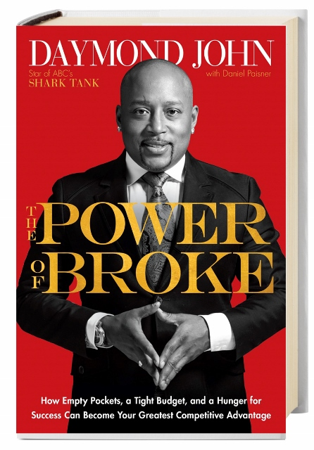 power of broke daymond wayne lean startup frugal entrepreneur sweat equity risk success small business hustle