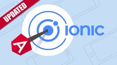 Ionic 4 - Build iOS, Android & Web Apps with Ionic & Angular