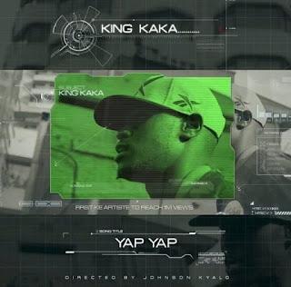 King Kaka - Yap Yap Video