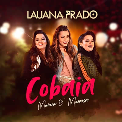 Lauana Prado (com Maiara e Maraísa) - Cobaia