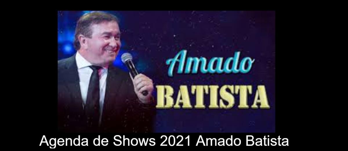 Agenda Shows Amado Batista 2021 Próximos Shows - Cidades, Locais, Ingressos