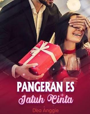 Novel Pangeran Es Jatuh Cinta Karya Dea Anggie Full Episode