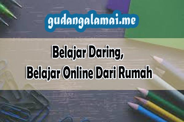 Belajar Daring, Belajar Online Dari Rumah