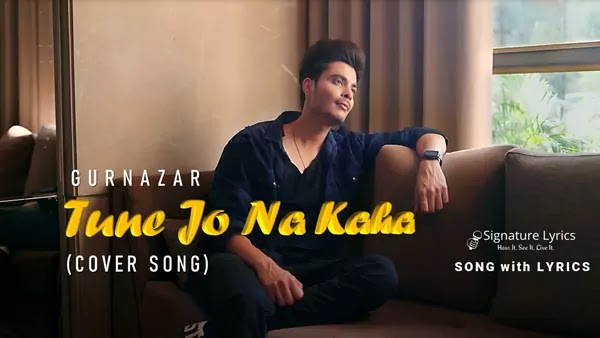 Tune Jo Na Kaha Lyrics - Gurnazar Chattha | COVER