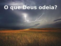 Imagem ilustra o que Deus odeia