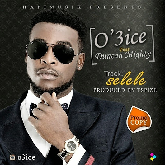 O'3ICE FT Duncan Mighty - SELELE