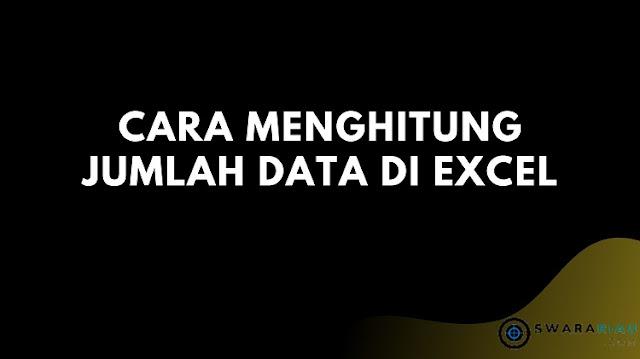 Cara Menghitung Jumlah Data di Excel