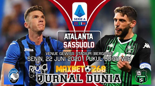 Prediksi Atalanta vs Sassuolo 22 Juni 2020 Pukul 00:30 WIB