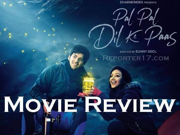 Pal Pal Dil Ke Paas Movie Review In Hindi : Sahar Bamba, Karan Deol In 2019