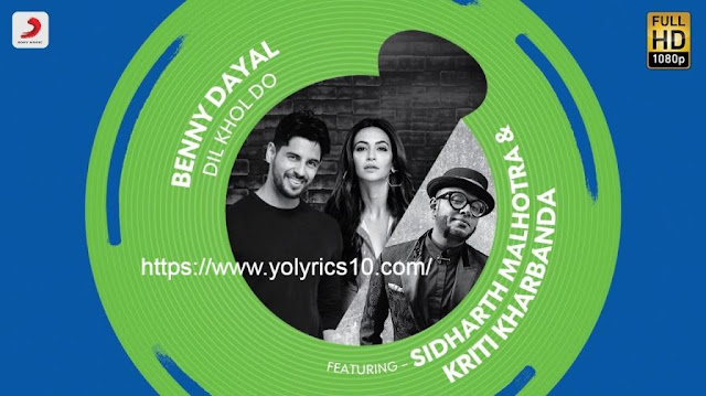 Dil Khol Do Lyrics - Benny Dayal | YoLyrics