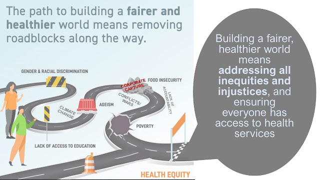 Unless we end inequities, we will fail to achieve Health For All
