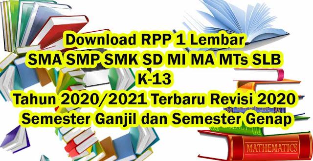Download RPP 1 Lembar SMA SMP SMK SD MI MA MTs SLB K-13 Tahun 2020/2021 Terbaru Revisi 2020 Semester Ganjil dan Semester Genap