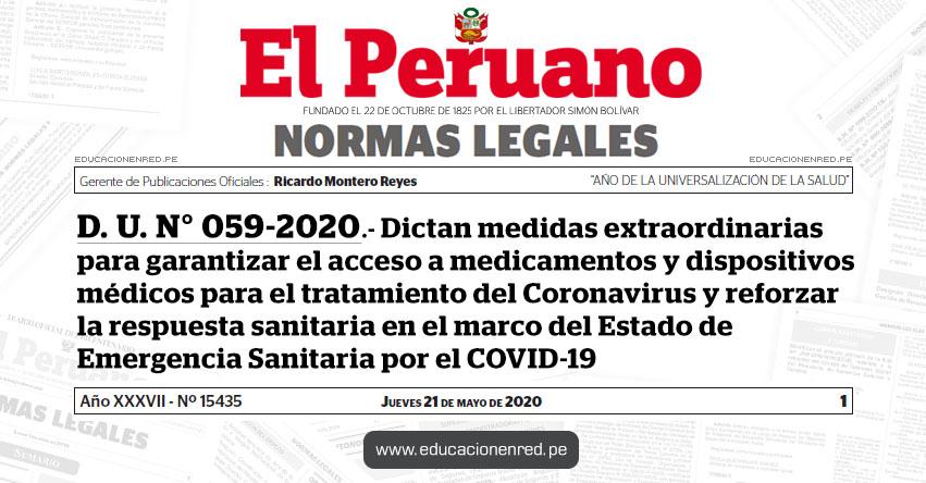 D. U. N° 059-2020.- Decreto de Urgencia que dicta medidas extraordinarias para garantizar el acceso a medicamentos y dispositivos médicos para el tratamiento del Coronavirus y reforzar la respuesta sanitaria en el marco del Estado de Emergencia Sanitaria por el COVID-19