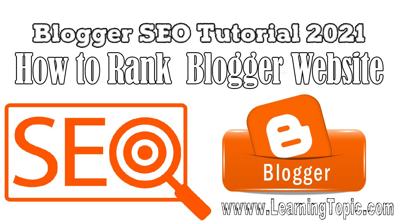 How to Rank Blogger Website || Blogger SEO Tutorial 2021