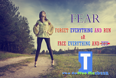 Face And Fight With Your Fear..... Two Words For My Blog Visitors Reader....