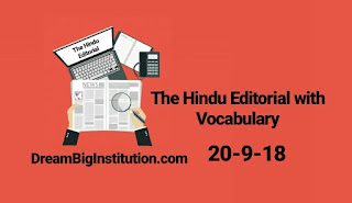 The Hindu Editorial With Important Vocabulary(20-9-18)- Dream Big Institution