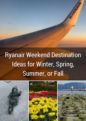 Ryanair Weekend Destination Ideas for Winter, Spring, Summer, or Fall