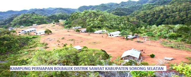 Kilas Balik Kampung Persiapan Bolbalek Distrik Sawiat Kabupaten Sorong Selatan