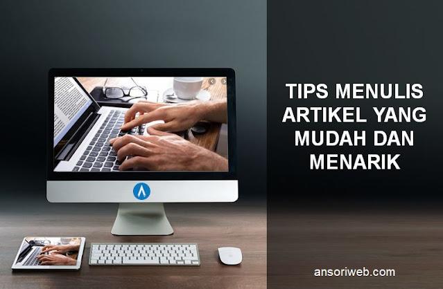 Tips Menulis Artikel Yang Mudah Dan Menarik