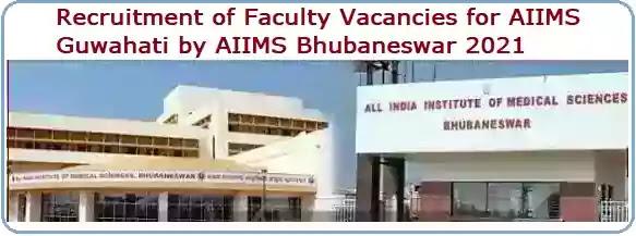 AIIMS Guwahati Faculty Vacancy Recruitment 2021